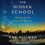 The Hidden School: Return of the Peaceful Warrior - Dan Millman