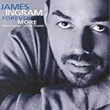 Songtexte von James Ingram - Forever More (Love Songs, Hits & Duets)