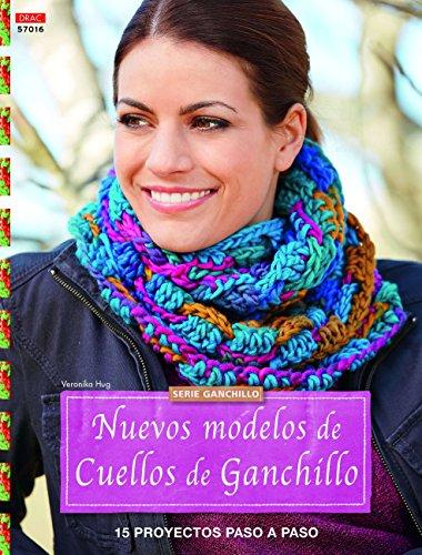 Crea Con Patrones. Ganchillo. Nuevos Modelos De Cuellos De Ganchillo - Número 17 (Cp - Serie Ganchillo (drac)