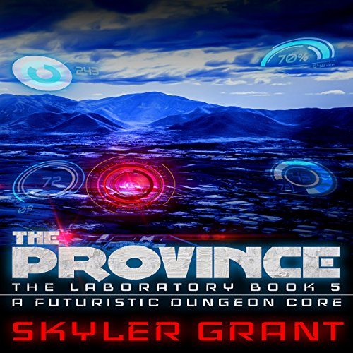 The Province: A Futuristic Dungeon Core  audiobook cover art