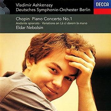 "Chopin: Piano Concerto No. 1; Andante spianato & Grande Polonaise; Variations on ""La ci darem la mano"""