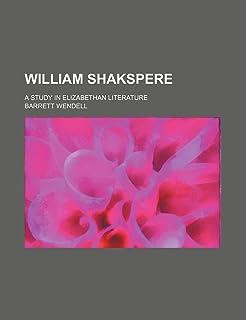 William Shakspere; A Study in Elizabethan Literature