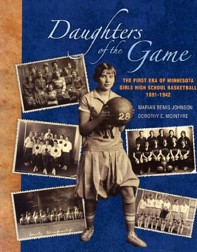 Daughters of the Game: First Era of Minnesota Girls High School Basketball, 1891-1942