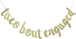 Taco Bout Engaged Gold Glitter Banner Sign Garland for Mexican Fiesta Themed Bridal Shower Bachelorette Party Wedding Decorations Engagement Supplies Cursive Bunting Photo Booth Props