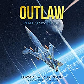 Outlaw     Rebel Stars, Book 1              By:                                                                                                                                 Edward W. Robertson                               Narrated by:                                                                                                                                 Ray Chase                      Length: 6 hrs and 47 mins     161 ratings     Overall 4.2