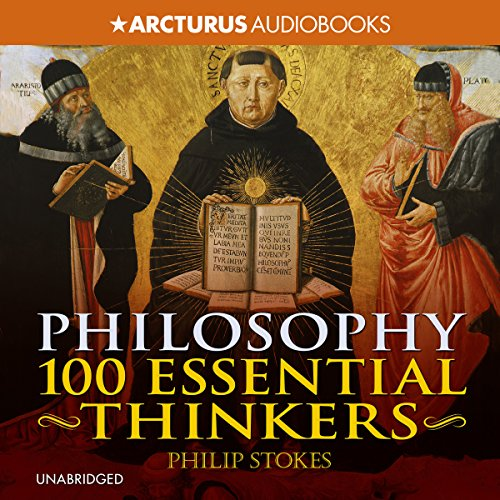 Philosophy: 100 Essential Thinkers audiobook cover art