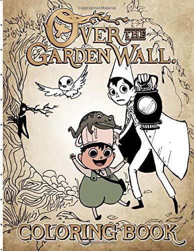 Over The Garden Wall Coloring Book: Relaxing Coloring Books For Adults Over The Garden Wall