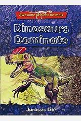 Dinosaurs Dominate: Jurassic Life Paperback