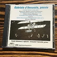Antonucci; Valentini/D'Annunzio: Poesie/Tosti: Malinconia/Respighi: O Falce Di Luna/Pizzetti: I Pastori/Malipiero: Mirinda, Melusina