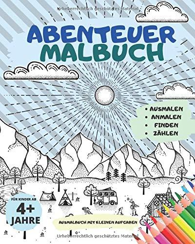 Abenteuer MALBUCH | Ausmalbuch mit kleinen AUFGABEN | Ausmalen, Anmalen, Finden, Zählen | Für Kinder ab 4+ Jahre: Für Jungen & Mädchen geeignet | Abenteurer-Edition