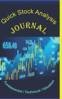 Quick Stock Analysis Journal: Quick Fundamental and technical analysis of stocks: Share Selection/Equities selection & Tra...