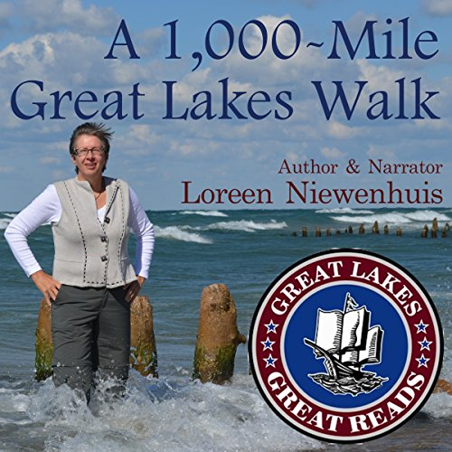A 1,000-Mile Great Lakes Walk Audiobook By Loreen Niewenhuis cover art