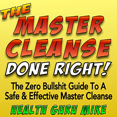 The Master Cleanse Done Right audiobook cover art