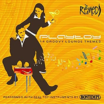 Remedy (14 Groovy Lounge Themes Performed with Real Toy Instruments by Bontempi)
