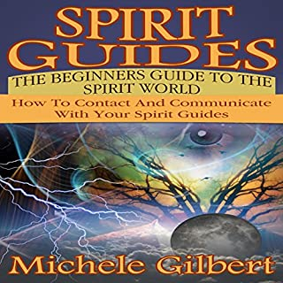 Spirit Guides: The Beginners Guide to the Spirit World audiobook cover art