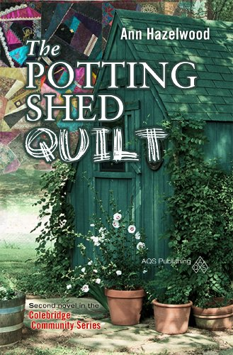 The Potting Shed Quilt (The Colebridge Community Series Book 2)