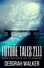 Future Tales 2111: Four Evocative Sci-Fi Stories