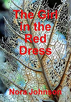 The Girl in the Red Dress by [Nora Johnson]