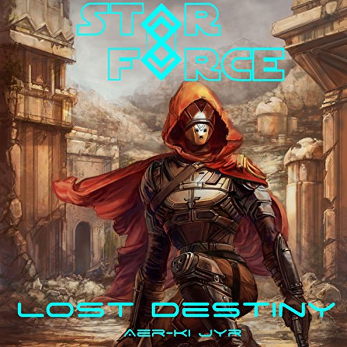 Star Force: Lost Destiny audiobook cover art