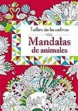 Taller de la calma. Mandalas de animales (Castellano - A PARTIR DE 6 AÑOS - LIBROS DIDÁCTICOS - Taller de la calma)