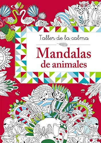 Taller de la calma. Mandalas de animales (Castellano - A PARTIR DE 6 AÑOS - LIBROS DIDÁCTICOS -...