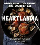 Heartlandia: Heritage Recipes from Portland s The Country Cat