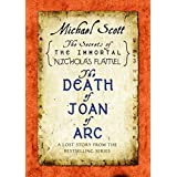 The Death of Joan of Arc: A Lost Story from the Secrets of the Immortal Nicholas Flamel (English Edition)