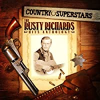Country Superstars: The Rusty Richards Hits Anthology by Rusty Richards (2013-06-19)
