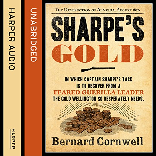 Sharpe's Gold: The Destruction of Almeida, August 1810 audiobook cover art