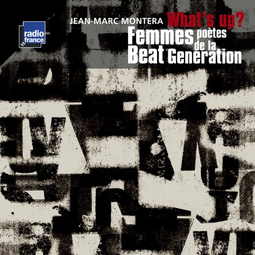 Montera: What's Up? (Femmes poètes de la Beat Generation)