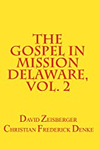 The Gospel in Mission Delaware, Volume 2