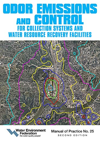 Odor Emissions and Control for Collections Systems and Water Resource Recovery Facilities: Second Edition (25) (Manual of Practice)