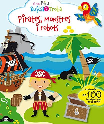 Pirates Monstres I Robots (El meu primer busca i troba)