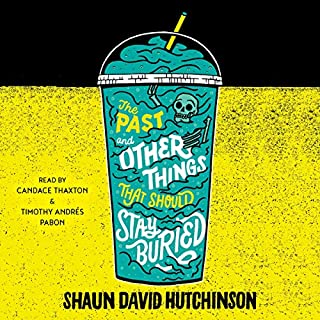 The Past and Other Things That Should Stay Buried                   By:                                                                                                                                 Shaun David Hutchinson                               Narrated by:                                                                                                                                 Candace Thaxton,                                                                                        Timothy Andrés Pabon                      Length: 6 hrs and 34 mins     4 ratings     Overall 4.3