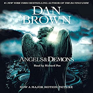 Angels and Demons                   Written by:                                                                                                                                 Dan Brown                               Narrated by:                                                                                                                                 Richard Poe                      Length: 18 hrs and 28 mins     91 ratings     Overall 4.6