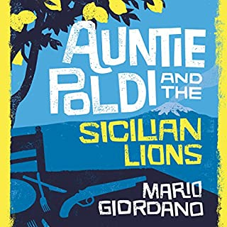 Auntie Poldi and the Sicilian Lions     Auntie Poldi, Book 1              By:                                                                                                                                 Mario Giordano                               Narrated by:                                                                                                                                 Matt Addis                      Length: 9 hrs and 32 mins     13 ratings     Overall 4.3