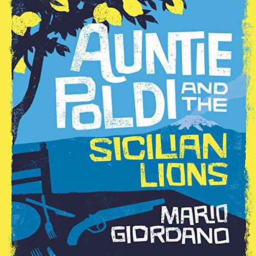 Auntie Poldi and the Sicilian Lions     Auntie Poldi, Book 1              By:                                                                                                                                 Mario Giordano                               Narrated by:                                                                                                                                 Matt Addis                      Length: 9 hrs and 32 mins     62 ratings     Overall 4.0