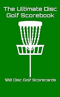 The Ultimate Disc Golf Scorebook: 100 Disc Golf Scorecards (green)