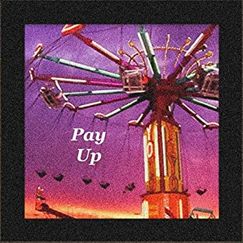 Pay Up (feat. Shackleton)