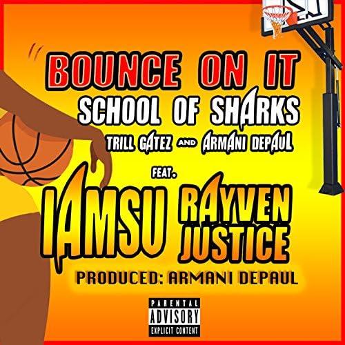 School of Sharks feat. Armani DePaul, Trill Gatez, IamSu & Rayven Justice