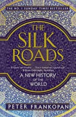 The Silk Roads - A New History of the World de Peter Frankopan