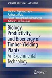 Biology, Productivity and Bioenergy of Timber-Yielding Plants: An Experimental Technology