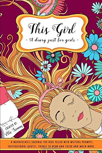 This Girl - A Diary Just For Girls: A Mindfulness Journal for Kids Filled...