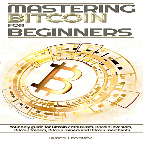 Mastering Bitcoin for Beginners audiobook cover art