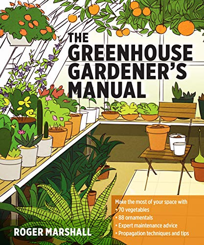 Compare Textbook Prices for The Greenhouse Gardener's Manual  ISBN 9781604694147 by Marshall, Roger