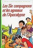 Les Six Compagnons et les agneaux de l'Apocalypse