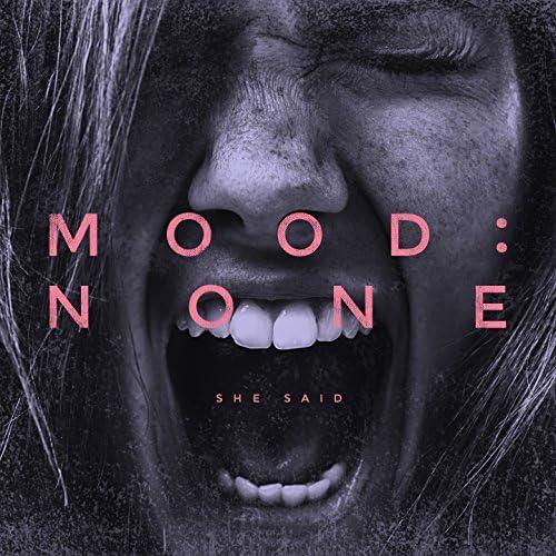 Mood:none