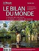 Le Bilan du Monde ed.2018 + l'Atlas de 198 Pays + 16 pages:l'annee en photos - Le Monde