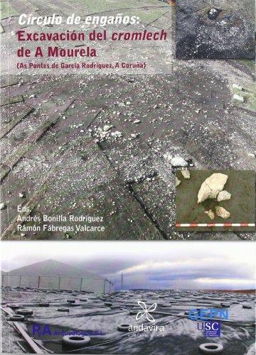 Círculo de engaños: Excavación del cromlech de A Mourela: (As Pontes de García Rodríguez)