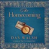 The Homecoming: A Novel - Dan Walsh
